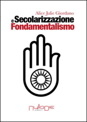 Secolarizzazione e fondamentalismo - Alice Julie Giordano | Kritjur.org