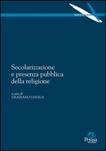 Secolarizzazione e presenza pubblica della religione - G. Lingua  