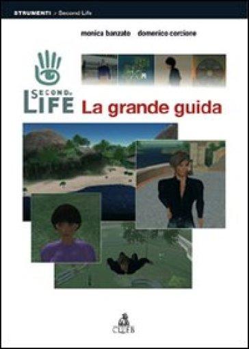 Second Life. La grande guida - Monica Banzato | Thecosgala.com
