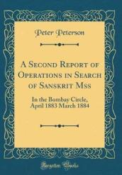 A Second Report of Operations in Search of Sanskrit Mss