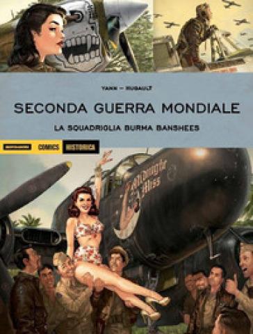 Seconda guerra mondiale. La squadriglia Burma Banshees - Yann  