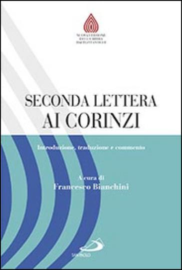 Seconda lettera ai Corinzi. Introduzione, traduzione e commento - F. Bianchini pdf epub