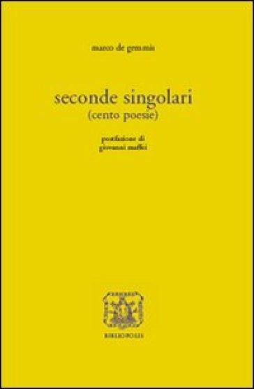 Seconde singolari (cento poesie) - De Gemmis   Kritjur.org