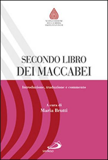 Secondo libro dei Maccabei. Introduzione, traduzione e commento - M. Brutti |
