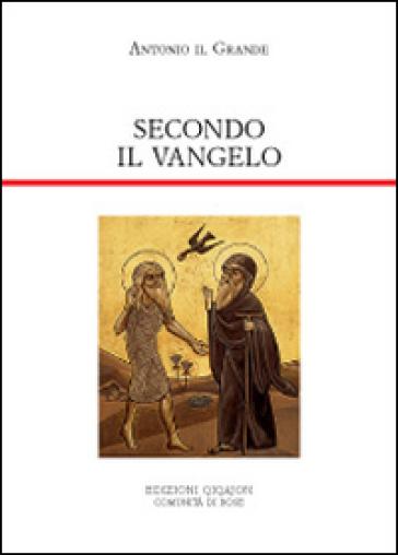 Secondo il vangelo. Le venti Lettere di Antonio - Antonio Abate (Sant') |