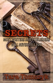 Secrets Most Writers and Publishers Will Never Tell You