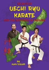 Secrets of Uechi Ryu Karate and the Mysteries of Okinawa