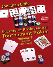 Secrets of professional tournament poker. 2: Le fasi del torneo