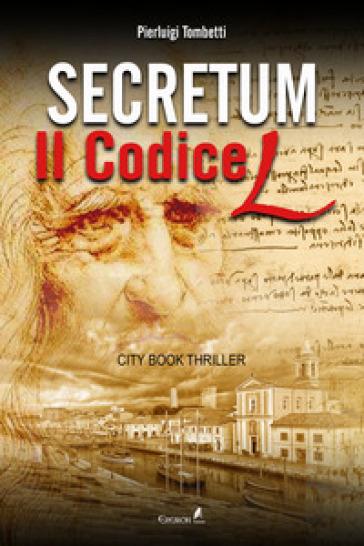 Secretum. Il codice L - Pierluigi Tombetti |