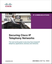 Securing Cisco IP Telephony Networks