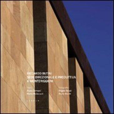 Sede direzionale e produttiva a Monteriggioni - Riccardo Butini |