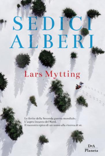 Sedici alberi - Lars Mytting | Kritjur.org