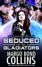Seduced by the Gladiators: A Science Fiction Reverse Harem Romance