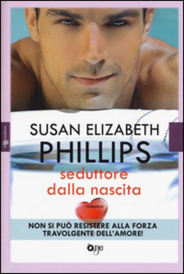 Seduttore dalla nascita - Susan Elizabeth Phillips  