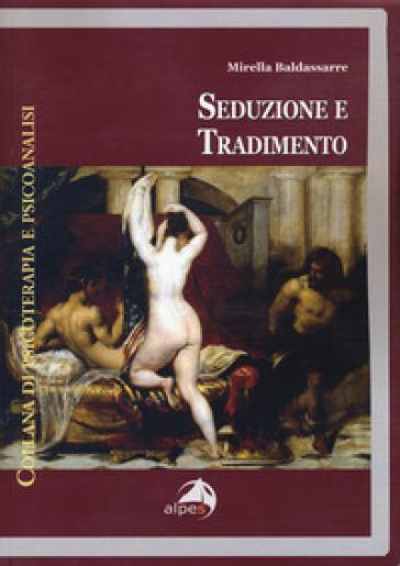 Seduzione e tradimento - Mirella Baldassarre  
