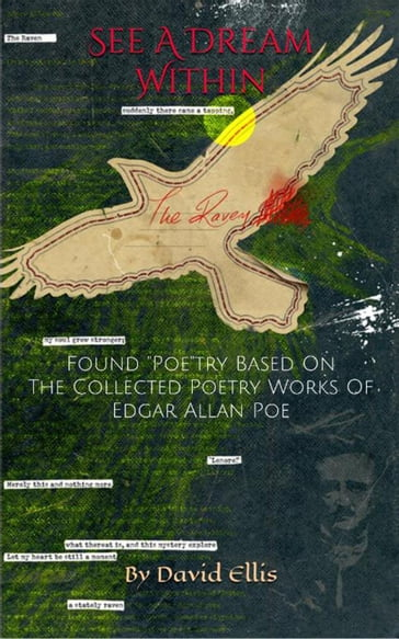 "See A Dream Within: Found ""Poe""try Based On The Collected Poetry Works Of Edgar Allan Poe"