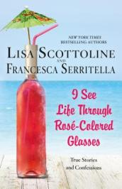 I See Life Through Rosï¿¿-Colored Glasses