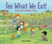 See What We Eat! A First Book of Healthy Eating