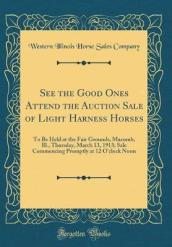 See the Good Ones Attend the Auction Sale of Light Harness Horses