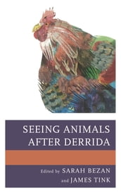 Seeing Animals after Derrida