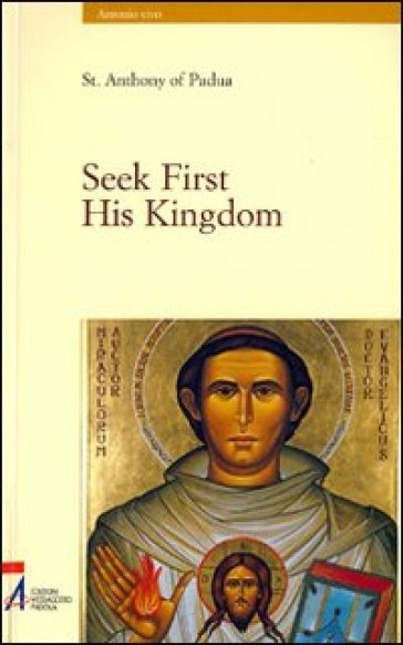 Seek first his kingdom. An anthology of the sermons of the saint