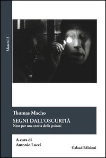 Segni dall'oscurità. Note per una teoria delle psicosi - Thomas Macho | Ericsfund.org