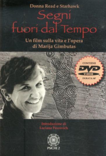 Segni fuori dal tempo. Un film sulla vita e l'opera di Marija Gimbutas. Con DVD - Donna Read | Jonathanterrington.com