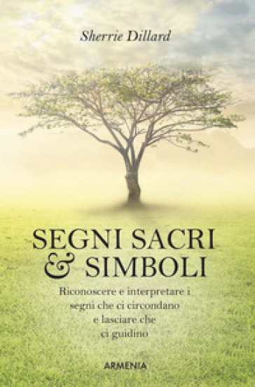 Segni sacri & simboli - Sherry Dillard |