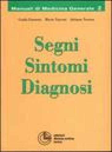 Segni, sintomi, diagnosi - Guido Giustetto |