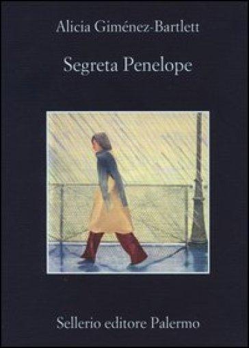 Segreta Penelope - Alicia Giménez-Bartlett |