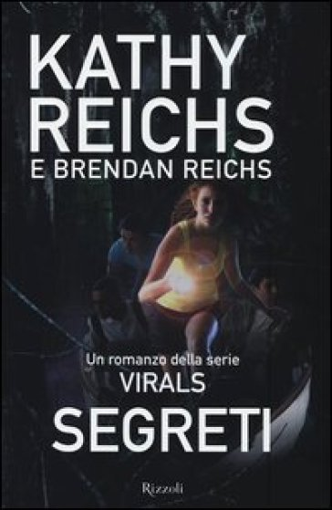 Segreti. Virals - Kathy Reichs  