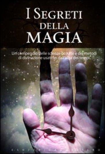 Segreti della magia - Alberto Fenoglio  