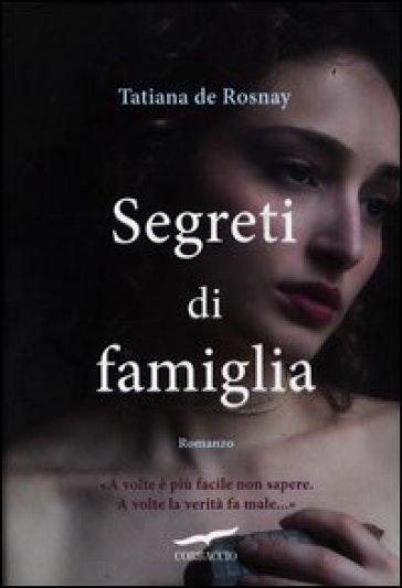 Segreti di famiglia - Tatiana de Rosnay  