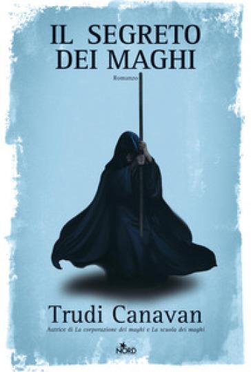 Segreto dei maghi (Il) - Trudi Canavan  