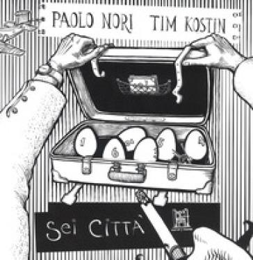 Sei città - Paolo Nori |
