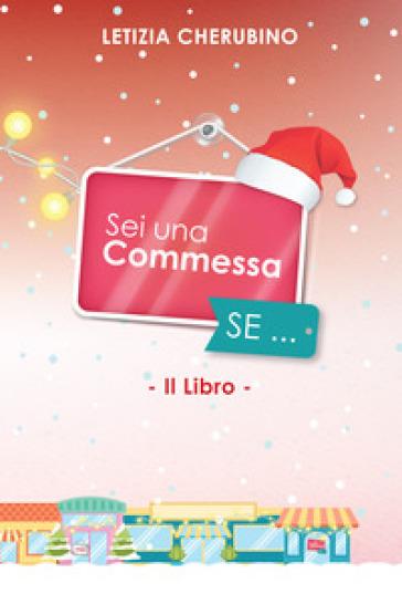 Sei una commessa se... Christmas special edition - Letizia Cherubino | Jonathanterrington.com