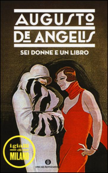Sei donne e un libro - Augusto De Angelis |