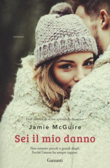 Sei il mio danno - Jamie McGuire | Thecosgala.com