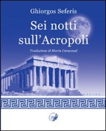 Sei notti sull'Acropoli - Giorgio Seferis | Jonathanterrington.com