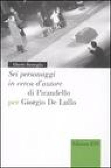 «Sei personaggi in cerca d'autore» di Pirandello per Giorgio De Lullo - Alberto Bentoglio |
