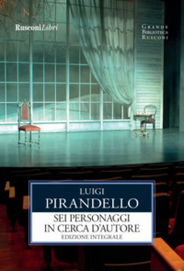 Sei personaggi in cerca d'autore. Ediz. integrale - Luigi Pirandello pdf epub