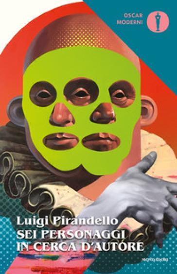 Sei personaggi in cerca d'autore - Luigi Pirandello | Thecosgala.com