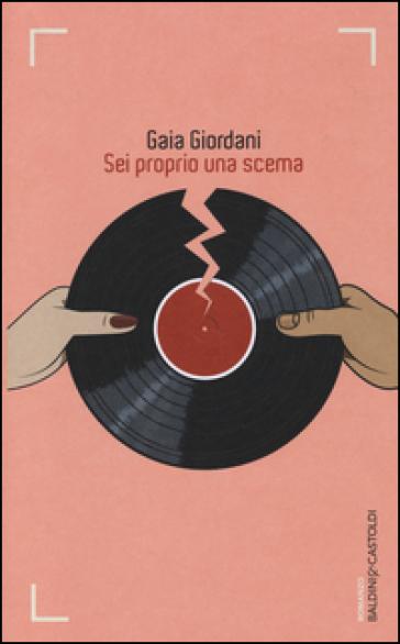 Sei proprio una scema - Gaia Giordani |