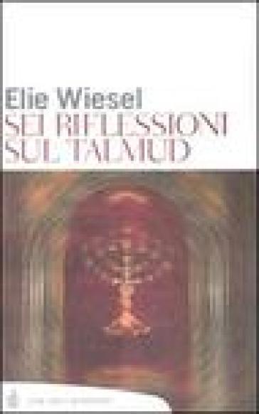 Sei riflessioni sul Talmud - Elie Wiesel  
