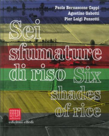 Sei sfumature di riso-Six shades of rice - Paola Bernascone |