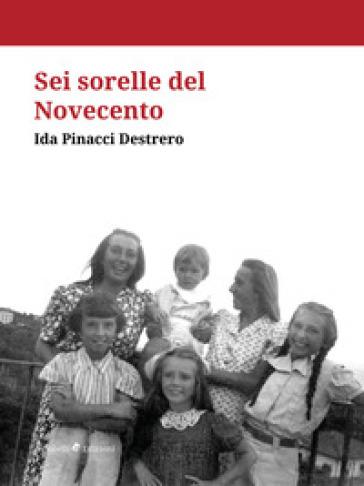 Sei sorelle del Novecento - Ida Pinacci |