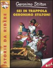 Sei in trappola Geronimo Stilton!