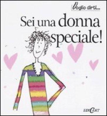 Sei una donna speciale! - Linda Macfarlane |