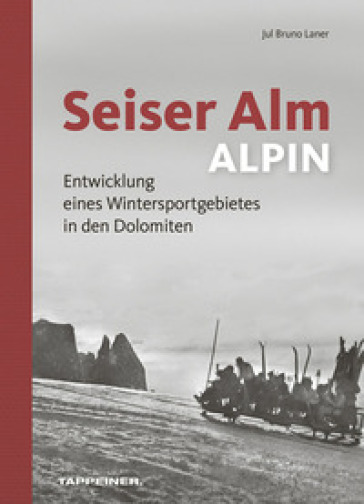 Seiser Alm. Alpe di Siusi. Ediz. italiana, inglese e tedesca - Michael Trocker |