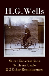 Select Conversations With An Uncle & 2 Other Reminiscences (The original 1895 edition)